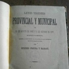 Libros antiguos: LEYES VIGENTES PROVINCIAL Y MUNICIPAL AÑO 1883. Lote 37173502