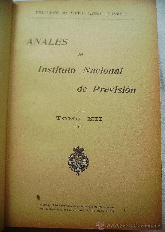 Libros antiguos: ANALES DEL INSTITUTO NACIONAL DE PREVISIÓN TOMOS XII Y XIII AÑOS 1920 Y 1921 - Foto 2 - 37257634