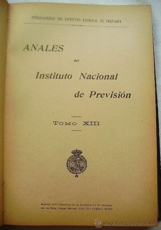 Libros antiguos: ANALES DEL INSTITUTO NACIONAL DE PREVISIÓN TOMOS XII Y XIII AÑOS 1920 Y 1921 - Foto 3 - 37257634