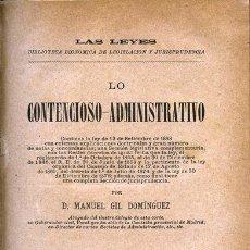 Libros antiguos: LO CONTENCIOSO-ADMINISTRATIVO, POR MANUEL GIL DOMÍNGUEZ. MADRID, 1888. Lote 37326975