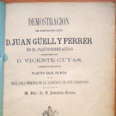 Libros antiguos: BARCELONA - DEMOSTRACIÓN DEL DERECHO QUE ASISTE A D. JUAN GÜELL Y FERRER EN EL PLEITO DE AGUAS 1863. Lote 37367864