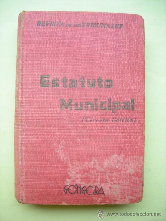 ESTATUTO MUNICIPAL. 1924 (Libros Antiguos, Raros y Curiosos - Ciencias, Manuales y Oficios - Derecho, Economía y Comercio)