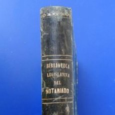 Libros antiguos: BIBLIOTECA LEGISLATIVA DEL NOTARIADO. TOMO 1º. 1865. POR ENRIQUE UCELAY. Lote 38131580