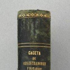 Libros antiguos: GACETA DE REGISTRADORES Y NOTARIOS. TOMO VII. 1 VOLUMEN: PARTE LEGISLATIVA. 1870. Lote 38135009