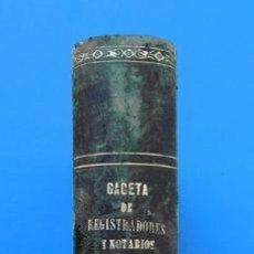 Libros antiguos: GACETA DE REGISTRADORES Y NOTARIOS. TOMO IX. 1 VOLUMEN: PARTE DOCTRINAL. 1871. Lote 38135162