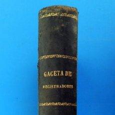 Libros antiguos: GACETA DE REGISTRADORES Y NOTARIOS. TOMO XXX. 1 VOLUMEN: PRIMER SEMESTRE 1883. Lote 38168639