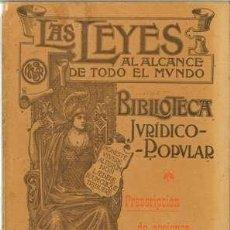Libros antiguos: BIBLIOTECA JURÍDICO POPULAR, HUGUET Y CAMPAÑÁ, PRESCRIPCIÓN DE ACCIONES Y DE DOMINIO. Lote 38344894