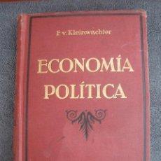 Libros antiguos: ECONOMÍA POLÍTICA. POR FEDERICO VON KLEINWÄCHTER. BERCELONA 1925. GUSTAVO GILI EDITOR. Lote 38355653