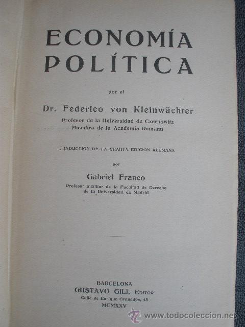 Libros antiguos: ECONOMÍA POLÍTICA. POR FEDERICO VON KLEINWÄCHTER. BERCELONA 1925. GUSTAVO GILI EDITOR - Foto 2 - 38355653