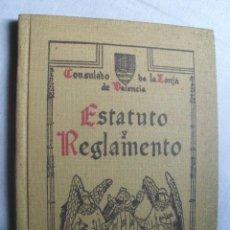 Libros antiguos: CONSULADO DE LA LONJA. ESTATUTO Y REGLAMENTO. . Lote 38428897
