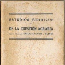 Libros antiguos: ESTUDIOS JURÍDICOS DE LA CUESTIÓN AGRARIA - EMILIO SAGUER OLIVET - 1933 - 74 PÁGINAS -FOTO ADICIONAL. Lote 38807766
