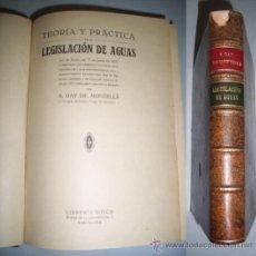 Libros antiguos: GAY DE MONTELLÁ, R. TEORÍA Y PRÁCTICA DE LA LEGISLACIÓN DE AGUAS : LEY DE AGUAS DE 13 JUNIO DE 1879. Lote 38855100