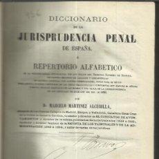 Libros antiguos: DICCIONARIO DE LA JURISPRUDENCIA PENAL. MARCELO MARTÍNEZ ALCUBILLA. V. E HIJAS DE A. PEÑUELA. 1874. Lote 38855778