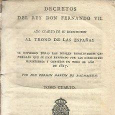 Libros antiguos: DECRETOS DEL REY DON FERNANDO VII : TOMO CUARTO – 1818. Lote 38954379