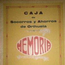 Libros antiguos: MEMORIA DEL AÑO 1925 DE LA CAJA DE SOCORROS Y AHORROS DE ORIHUELA ALICANTE. Lote 39359661