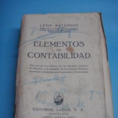 Libros antiguos: LIBRO. ELEMENTOS DE LA CONTABILIDAD. 1928. LEON BATARDON. EDITORIAL LABOR.. Lote 39560788