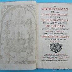 Libros antiguos: ORDENANZAS DE LA ILUSTRE UNIVERSIDAD Y CASA DE CONTRATACIÓN DE LA M.N. Y M.L. VILLA DE BILBAO. 1769.. Lote 39620476
