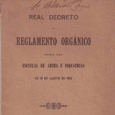 Libros antiguos: REAL DECRETO Y REGLAMENTO ORGANICO PARA LAS ESCUELAS DE ARTES E INDUSTRIAS DE 19 DE AGOSTO DE 1915.. Lote 39701376