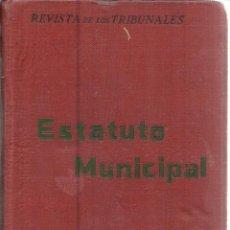 Libros antiguos: ESTATUTO MUNICIPAL. REVISTA DE LOS TRIBUNALES. EDI. GÓNGORA. MADRID. 1924. Lote 39735943