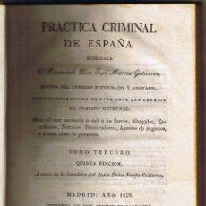 Libros antiguos: PRÁCTICA CRIMINAL DE ESPAÑA - TOMO III - JOSÉ MARCOS GUTIERREZ - 1828 - 5ª EDIC - . Lote 39789130