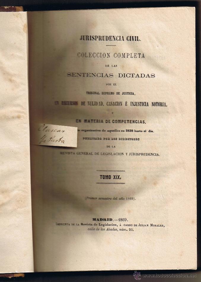 JURISPRUDENCIA CIVIL - 1869 - 1 - RECURSOS Y COMPETENCIAS - SENTENCIAS DICTADAS - (Libros Antiguos, Raros y Curiosos - Ciencias, Manuales y Oficios - Derecho, Economía y Comercio)