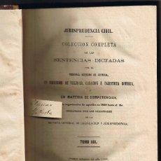 Libros antiguos: JURISPRUDENCIA CIVIL - 1869 - 1 - RECURSOS Y COMPETENCIAS - SENTENCIAS DICTADAS - . Lote 54955115