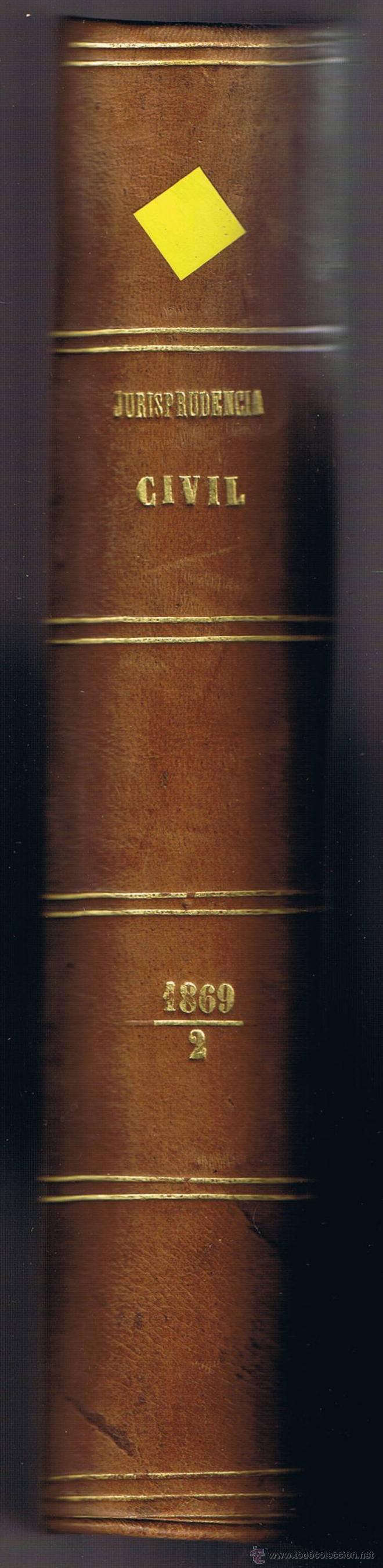 JURISPRUDENCIA CIVIL - 1869 - 2 - RECURSOS Y COMPETENCIAS - SENTENCIAS DICTADAS - (Libros Antiguos, Raros y Curiosos - Ciencias, Manuales y Oficios - Derecho, Economía y Comercio)
