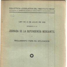 Libros antiguos: LEY DE 4 DE JULIO DE 1918 DE LA JORNADA DE LA DEPENDENCIA MERCANTIL. INSTITUTO REUS. MADRID. 1934. Lote 39854758