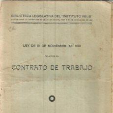 Libros antiguos: LEY DE 21 DE NOVIEMBRE DE 1931 DEL CONTRATO DE TRABAJO. INSTITUTO REUS. MADRID. 1934. Lote 39854785