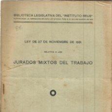 Libros antiguos: LEY DE 27 DE NOVIEMBRE DE 1931 DE LOS JURADOS MIXTOS DE TRABAJO. INSTITUTO REUS. MADRID. 1934. Lote 39854808