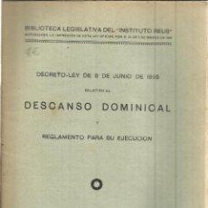 Libros antiguos: DECRETO-LEY DE 8 DE JUNIO DE 1925 DEL DESCANSO DOMINICAL. INSTITUTO REUS. MADRID. 1934. Lote 39854847