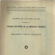 Libros antiguos: DECRETO DE 3 DE ABRIL DE 1919 DEL TRABAJO NOCTURNO EN LA INDUSTRIA PANADERA. INSTITUTO REUS. 1934.. Lote 39854880