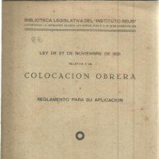 Libros antiguos: LEY DE 27 DE NOVIEMBRE DE 1931 DE LA COLOCACIÓN OBRERA . INSTITUTO REUS. MADRID. 1934. Lote 39854955