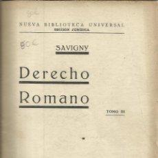 Libros antiguos: DERECHO ROMANO. SAVIGNY. TOMO III. MADRID. MUY ANTIGUO. Lote 39917105