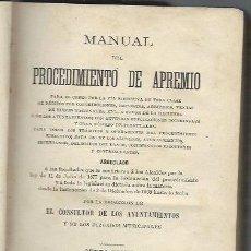 Libros antiguos: MANUAL DEL PROCEDIMIENTO DE APREMIO, POR EL CONSULTOR DE LOS AYUNTAMIENTOS, MADRID 1882. Lote 39961365