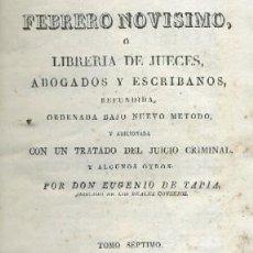 Libros antiguos: FEBRERO NOVISIMO, Ó LIBRERÍA DE JUECES, ABOGADOS Y ESCRIBANOS. TOMO VII. A-INCOMP-078. Lote 39976119