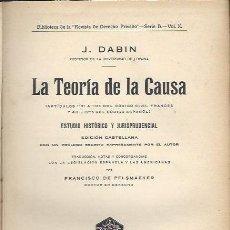 Libros antiguos: J. DABIN, LA TEORÍA DE LA CAUSA, MADRID 1929, BIBLIOTECA DE LA REV DE DRCHO PRIVADO SERIE B, VOL X. Lote 40018958