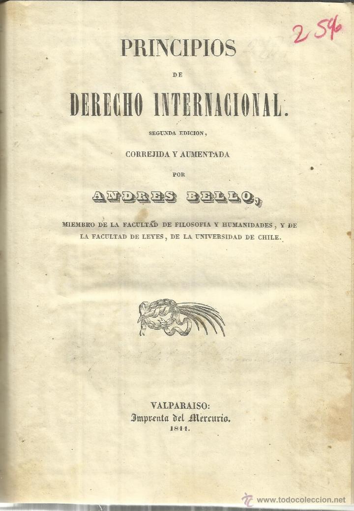 Libros antiguos: PRINCIPIOS DE DERECHO INTERNACIONAL. ANDRÉS BELLO. IMPR. DEL MERCURIO. VALPARAISO. CHILE. 1844 - Foto 1 - 40029836