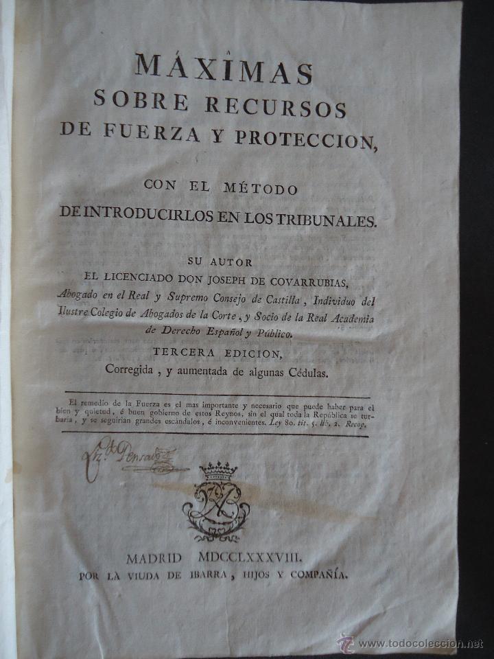 Libros antiguos: MAXIMAS SOBRE RECURSOS DE FUERZA Y PROTECCION JOSEPH DE COVARRUBIAS. 3ª EDICION. VDA. IBARRA 1788 - Foto 2 - 40201106
