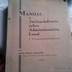 Libros antiguos: MANUAL DE JURISPRUDENCIA SOBRE ADMINISTRACIÓN LOCAL. I.- CONTENCIOSO-ADMINISTRATIVO. MARTÍN RETORTI. Lote 40312589