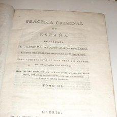 Libros antiguos: J. MARCOS GUTIÉRREZ: PRÁCTICA CRIMINAL. TOMO III. MADRID, 1806. ENCUADERNADO. DERECHO. Lote 40376202