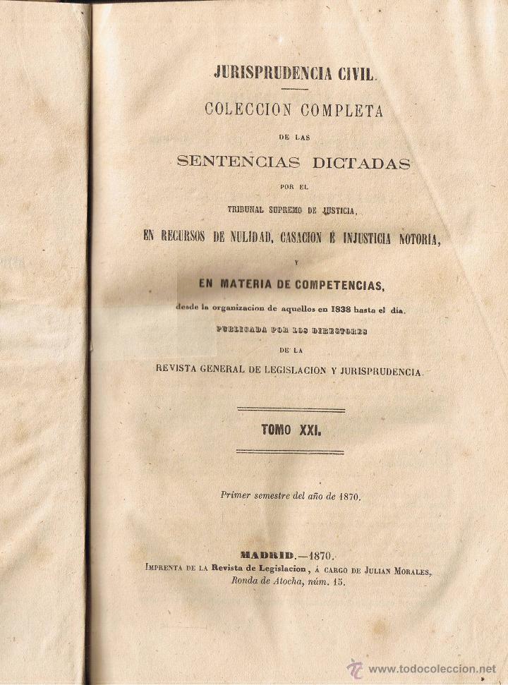 JURISPRUDENCIA CIVIL - COLECCIÓN COMPLETA DE LAS SENTENCIAS DICTADAS - TOMO XXI - 1870 (Libros Antiguos, Raros y Curiosos - Ciencias, Manuales y Oficios - Derecho, Economía y Comercio)