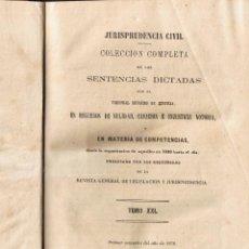 Libros antiguos: JURISPRUDENCIA CIVIL - COLECCIÓN COMPLETA DE LAS SENTENCIAS DICTADAS - TOMO XXI - 1870. Lote 54955092