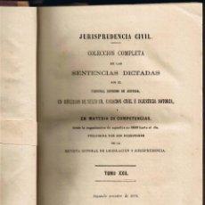 Libros antiguos: JURISPRUDENCIA CIVIL - COLECCIÓN COMPLETA DE LAS SENTENCIAS DICTADAS - TOMO XXII - 1870. Lote 54955099