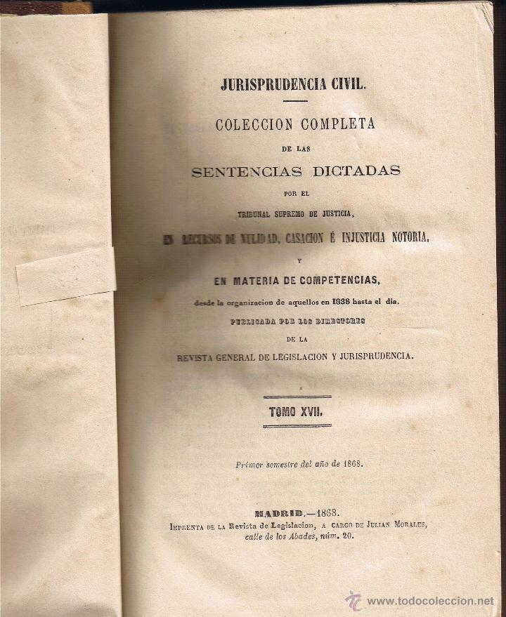 JURISPRUDENCIA CIVIL - COLECCIÓN COMPLETA DE LAS SENTENCIAS DICTADAS - TOMO XVII - 1868 (Libros Antiguos, Raros y Curiosos - Ciencias, Manuales y Oficios - Derecho, Economía y Comercio)