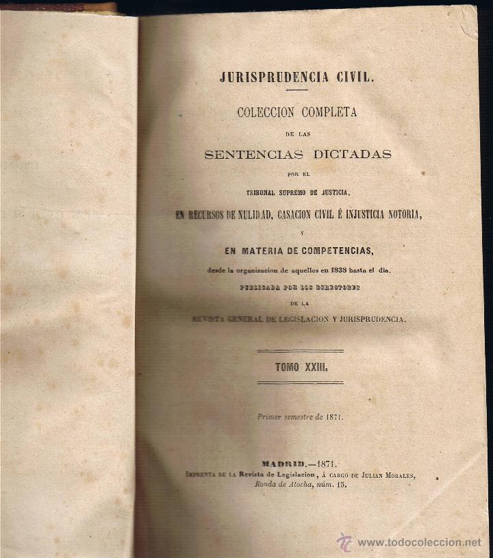 JURISPRUDENCIA CIVIL - COLECCIÓN COMPLETA DE LAS SENTENCIAS DICTADAS - TOMO XXIII - 1871 (Libros Antiguos, Raros y Curiosos - Ciencias, Manuales y Oficios - Derecho, Economía y Comercio)