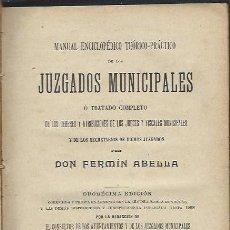 Libros antiguos: JUZGADOS MUNICIPALES, MANUAL ENCICLOPÉDICO TEÓRICO PRÁCTICO, FERMÍN ABELLA, MADRID 1908. Lote 75019182
