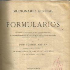 Libros antiguos: DICCIONARIO GENERAL DE FORMULARIOS. FERMÍN ABELLA. 2ª ED. ADMINISTRACIÓN. MADRID. 1886. Lote 40967912