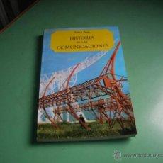 Libros antiguos: LIBRO HISTORIA DE LAS COMUNICACIONES. Lote 41124665