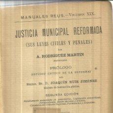Libros antiguos: JUSTICIA MUNICIPAL REFORMADA. A. RODRÍGUEZ MARTÍN. HIJOS DE REUS. MADRID. 1914. Lote 41522126